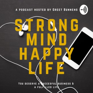 Strong Mind Happy Life by Greet Bunnens