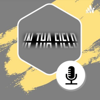 In Tha Field Podcast