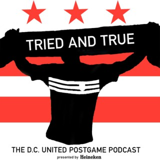 Tried and True - the D.C. United Postgame Podcast!