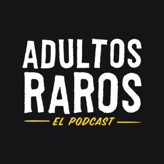 Adultos Raros Podcast