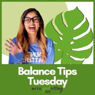 Balance Tips Tuesday with Goal Setting 101