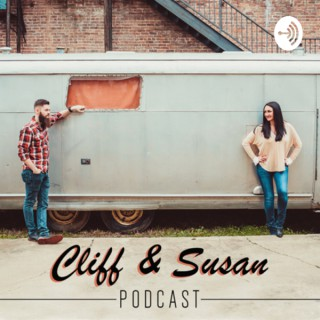 Cliff & Susan Podcast