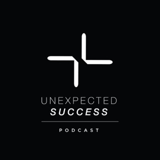 Unexpected Success Podcast