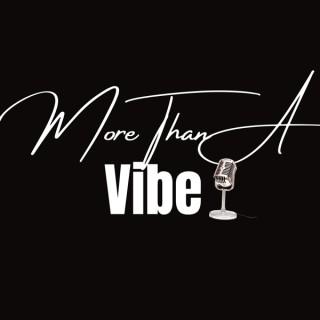 More Than A Vibe