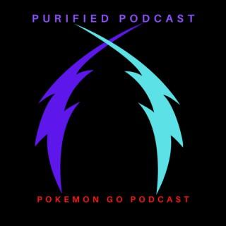 Purified Podcast (Pokémon GO Podcast)