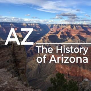 AZ: The History of Arizona podcast