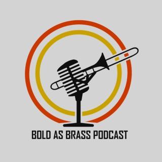 Bold as Brass Podcast