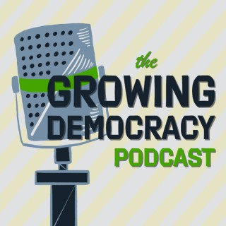 Growing Democracy Podcast