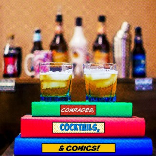 Comrades, Cocktails, & Comics!