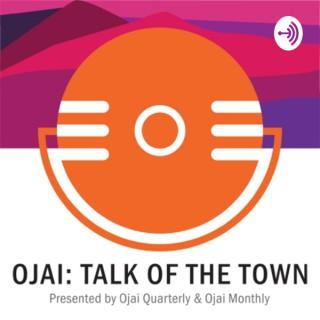 Ojai: Talk of the Town