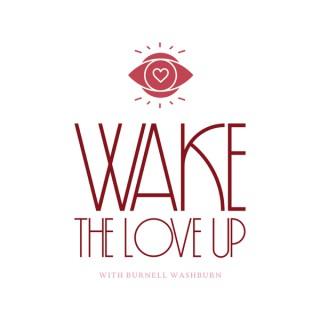 Wake The Love Up