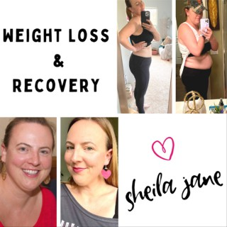 Weight Loss & Recovery With Sheila Jane