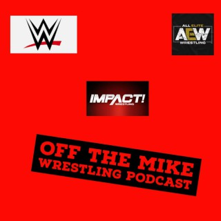 Off The Mike Wrestling Podcast