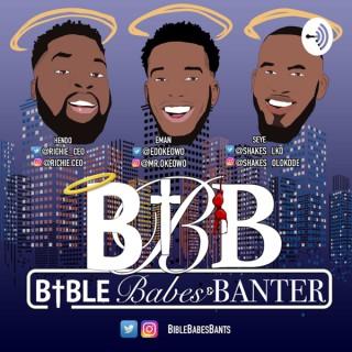 Bible, Babes & Banter Podcast