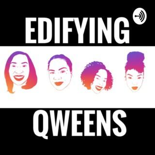 Edifying Qweens