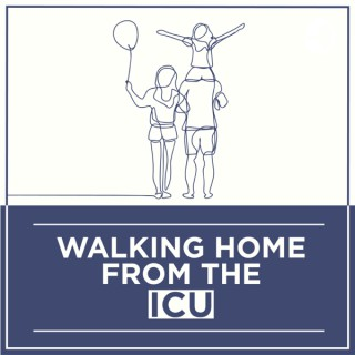 Walking Home From The ICU