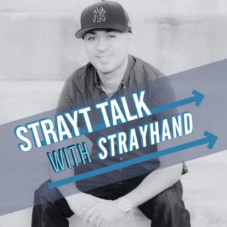 Strayt Talk With Strayhand