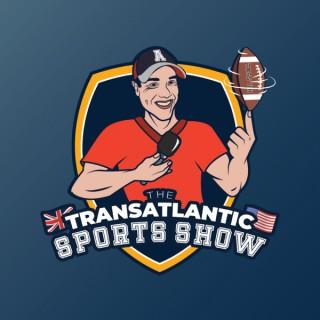 The Trans Atlantic Sports Show
