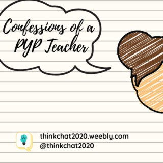 Confessions of a PYP Teacher