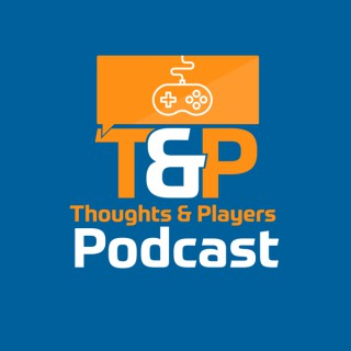 Thoughts & Players Podcast