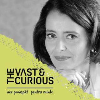 Vast and Curious, cu Andreea Ro?ca