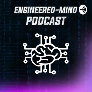 Engineered-Mind Podcast | Engineering, AI & Neuroscience