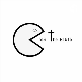 Chew the Bible