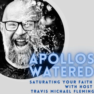Apollos Watered