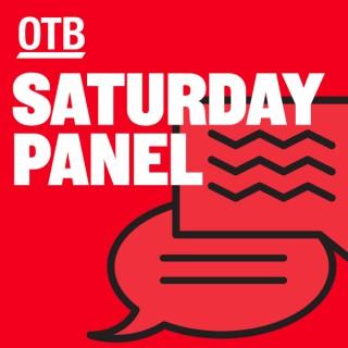 OTB's Saturday Panel