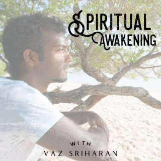 Spiritual Awakening with Vaz