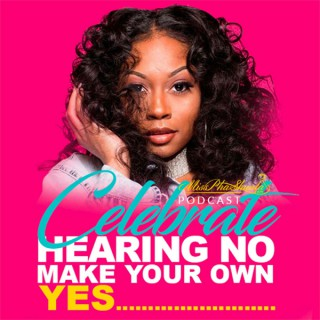 Celebrate Hearing No Make Your Own Yes