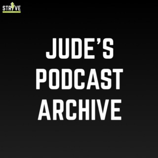 Jude's Podcast Archive