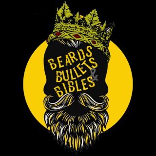 Beards, Bullets & Bibles