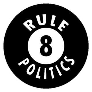 RULE 8 POLITICS