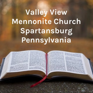 Valley View Mennonite Church Spartansburg Pennsylvania