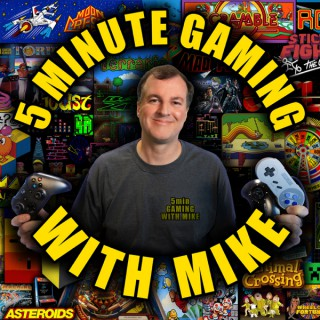 5 Minute Gaming With Mike