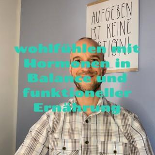 wohlfühlen mit Hormonen in Balance und funktioneller Ernährung - feelGOOD Coach Thorsten Schmitt