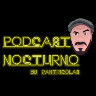 Podcast Nocturno by Pantricolas