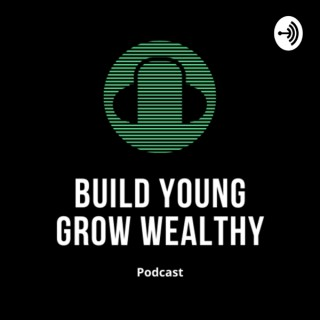 Build Young Grow Wealthy