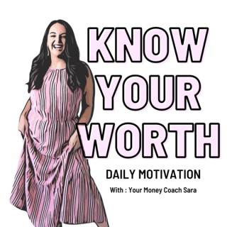 Know Your Worth : Daily Motivation & Inspiration