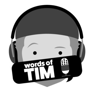 Words of Tim Podcast