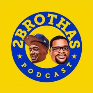 2 Brothas Podcast