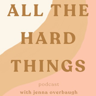 All The Hard Things