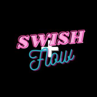 Swish & Flow