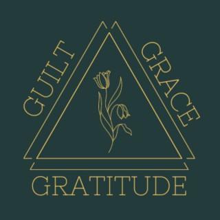 Guilt Grace Gratitude