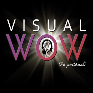 Visual WOW, the podcast.