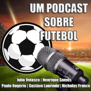 Um Podcast Sobre Futebol