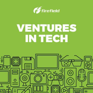 Ventures In Tech | Discussing the Ever-Changing Worlds of VC, Startups, & Tech
