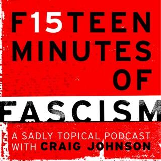 Fifteen Minutes of Fascism