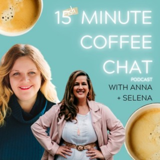 15 {Ish} Minute Coffee Chat with Anna + Selena